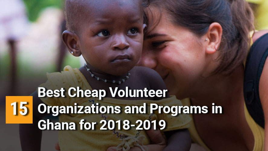 15 Best, Cheap, Highly Rated Volunteer Organizations and Programs in Ghana