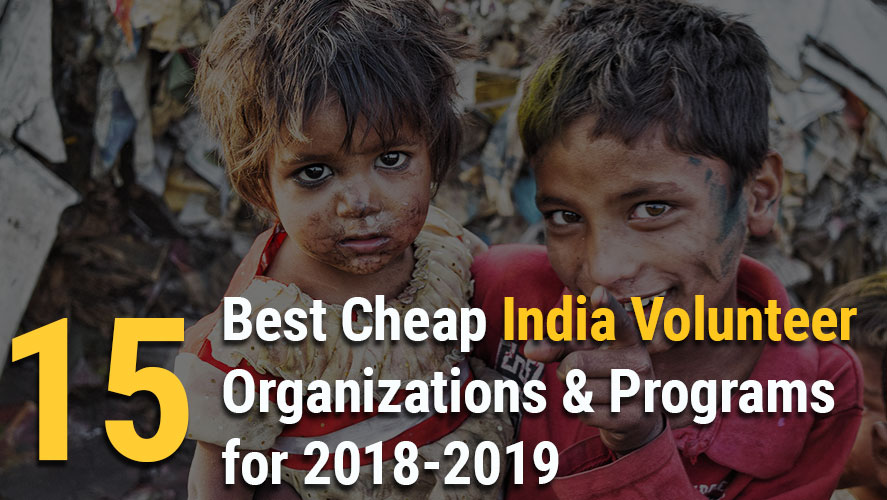 15 Best, Cheap and Highly Rated India Volunteer Organizations & Programs